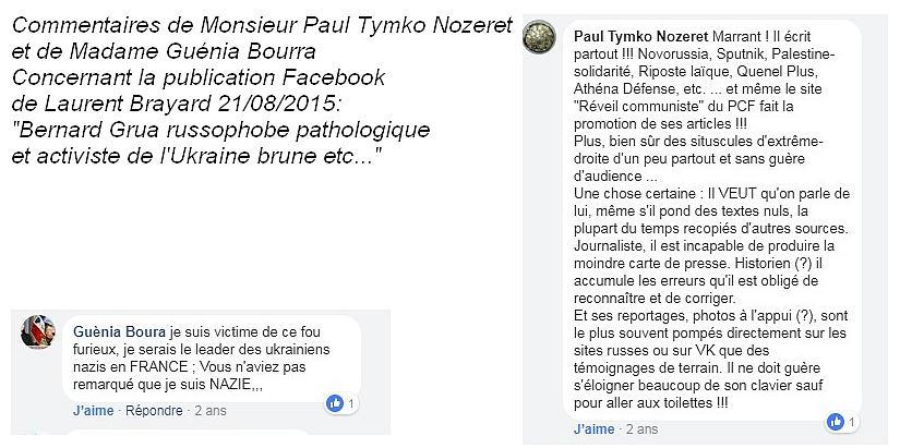 """Monsieur Paul Tymko Nozeret nous montre, une nouvelle fois, que l'auditoire visé par Laurent Braillard est bien la fachosphère.  Madame Guénia Boura témoigne avoir été traitée de """"leader des ukrainiens nazis"""" en France. Regardons ce qu'une simple requête Google nous indique concernant cette dame. Chevalier dans l'Ordre National du Mérite. Titulaire de la médaille de Sainte Olga, entre autres décorations ukrainiennes. Travaille à obtenir la reconnaissance du Génocide de 1932/33 en Ukraine, par la France. Création de divers comités et associations : Ensemble chants et danses « Steppes », chorale de St Athanase, Comité pour les enfants de Tchernobyl etc."""