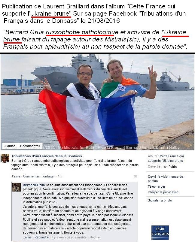 """Il y a encore plus intéressant. Il faut regarder le poste que Brayard en a fait sur une de ses pages Facebook.Ici, surgit, une nouvelle fois, le réflexe pavlovien des éléments de langage du Kremlin: """"russophobe pathologique"""". Cela non plus, l'extrême droite française n'avait pas osé. Sans même parler de Linkedin ou autres sources, le """"journaliste"""" du Donbass aurait pu lire un article écrit un an avant sa publication par ses amis d'extrême droite: Breizh Info - """"Saint-Nazaire. Entretien avec Bernard Grua (no mistral for Putin) [interview]""""."""