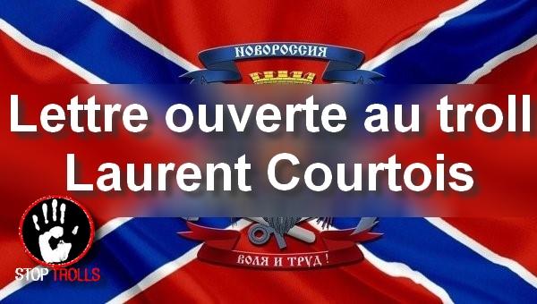 """Lettre ouverte de Bernard Grua adressée au troll Laurent Courtois, suite à ses insultes proférées, sous un article poétique, et suite à la suppression de la réponse, qui lui a été faite. En raison des éléments que cette réponse révélait sur le troll. Courtois Laurent tient un blog diffamatoire, """"Chronique de la (Ukr)haine ordinaire"""". Il a brièvement envoyé quelques papiers à Novorossia Today, de Donetsk dans le Donbass. Il diffuse aujourd'hui ses polémiques par le biais d'Agoravox, média faisant preuve d'une large """"tolérance"""" pour la """"ré-information"""" et présentant, plutôt, un point de vue russe sur l'Ukraine."""