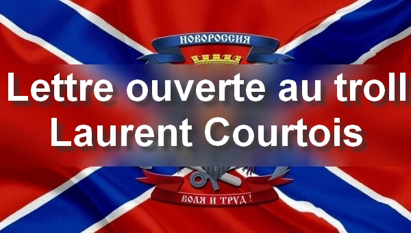 Laurent Courtois Laurent diffamation, Donetsk, Novorossia, Agoravox
