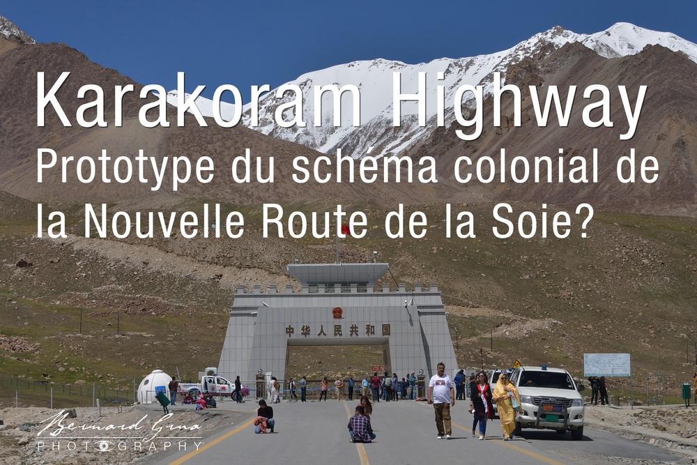 La Karakoram Highway, prototype des nouvelles Routes de laSoie?