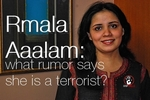 Who dares saying Rmala Aalam, aka Ramla Akhtar, is a terrorist?