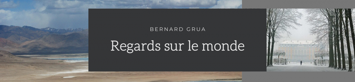 Bernard Grua | Regards sur le monde
