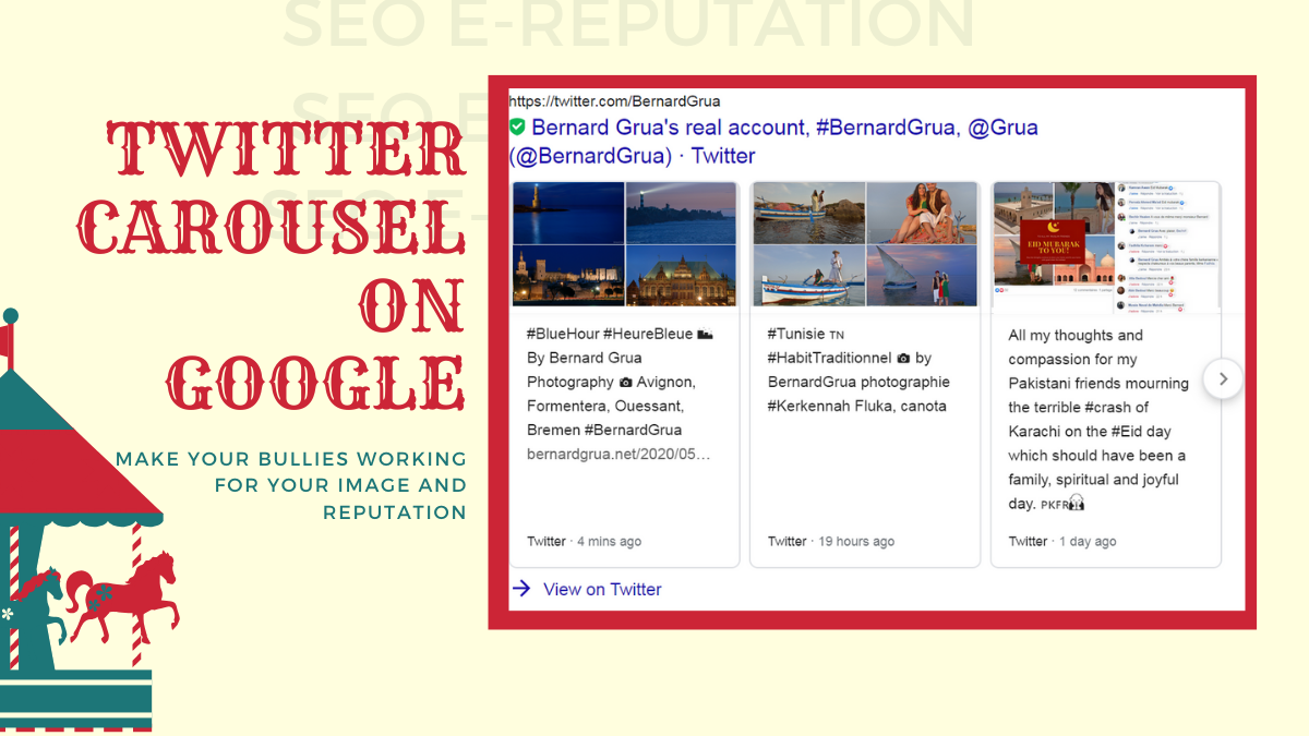 Twitter Carousel on Google - SEO - Ereputation - Public Image - Improve Google search result - Bernard Grua