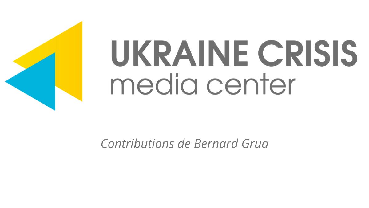 """Bernard Grua, articles rédigés pour """"Ukraine Crisis Media Center"""", organe d'informatin, basé à Kiev, et créé lors du début de l'agression russe en Crimé et dans le Donbass."""