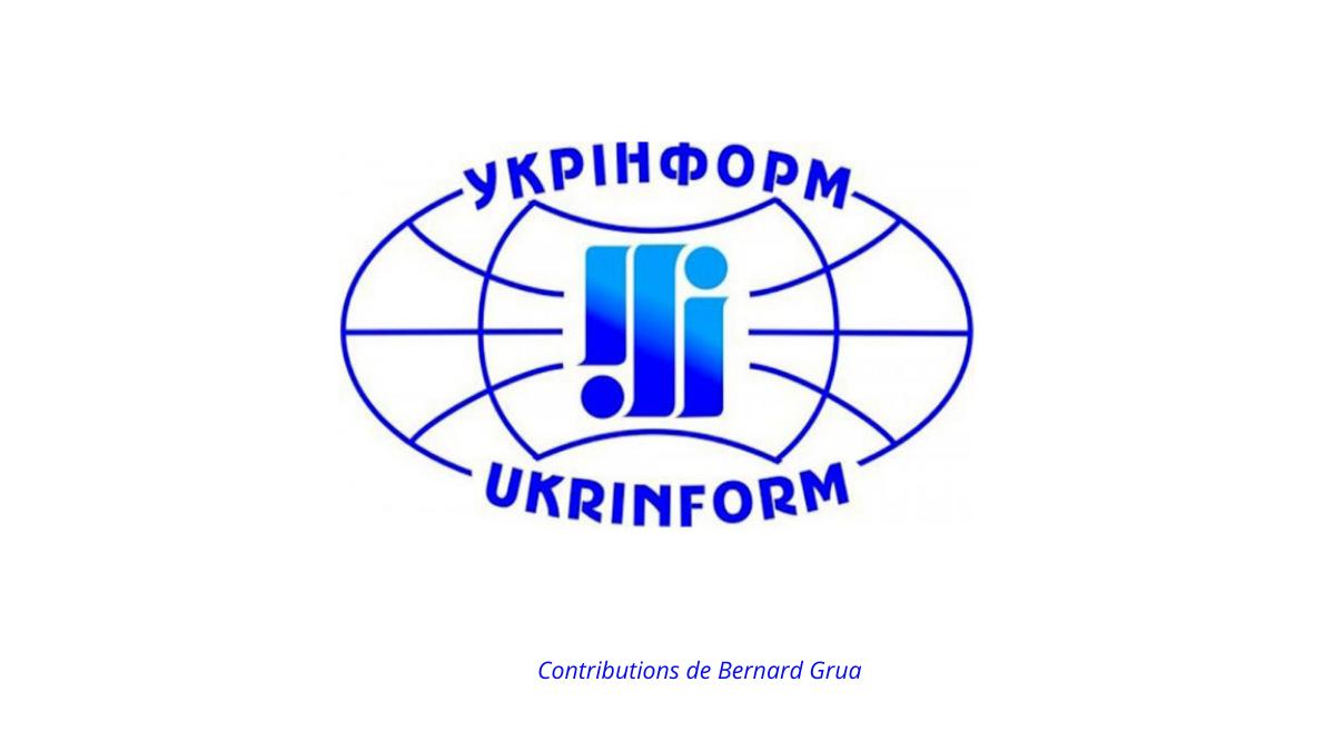 Bernard Grua, articles rédigés « Ukrinform », agence de presse nationale ukrainienne, créé en 1918.
