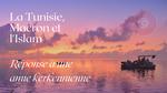 La Tunisie, Macron et l'Islam: réponse à une amie kerkennienne.