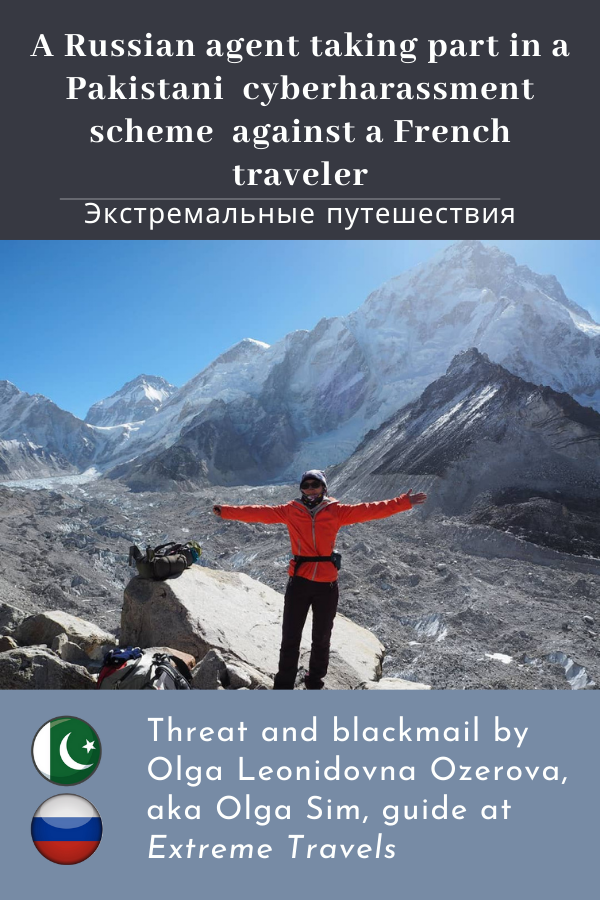 "Olga Leonidovna Ozerova, aka Olga Sim (Ольга Сим), from ""Extrem Travels in Russia"" (Экстремальные путешествия) is involved, in Pakistan. Discover how the Russian tourist agent Olga Leonidovna Ozerova, aka Olga Sim (Ольга Сим), sent an ultimatum with incredible allegations, including terrorism, backed by the threat of hiring 10 false witnesses for a complaint to Pakistani authorities against the French photographer, writer and media contributor, Bernard Grua. Appreciate how Ms Ozerova's expected victim strongly slammed the forger with explicit disdain, before dumping her blackmail. Pin. Russian Extreme Travels, Trekking in Altai"