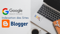 Indexation des sites blogspot, blogger, par la Google Search Console