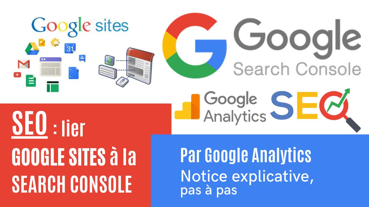 La demande de référencement d'une page « Google Sites », pour un bon SEO, se fait via une requête d'indexation d'URL dans la « Google Search Console » après avoir validé la propriété du site web dans « Google Analytics ». Toutes les explications pas à pas.