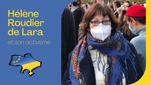Hélène Roudier de Lara est une Française pro-Ukraine et anti-Poutine. Elle s'est fait connaître sur Facebook par des positions sans compromis, s'élevant parfois contre ceux qui s'engagent pour les mêmes causes. Peut-on parler, néanmoins, d'activisme ? Nous nous interrogerons, ici, sur les fondements permettant à cette personne d'invoquer une légitimité particulière et sur son apport réel à la défense des sujets qui lui tiennent à cœur. Pour ce faire, nous nous appuierons sur un recueil de témoignages et sur une revue des réponses produites par le moteur de recherche Google. À l'issue de ce travail, force sera de conclure que l'on ne peut pas véritablement parler de militantisme, mais plutôt d'une forme de comportement et d'existence sociale.