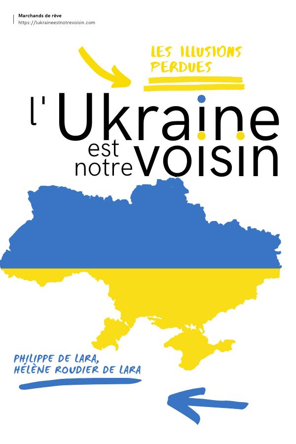 Le couple Philippe de Lara et Hélène Roudier de Lara lance, en 2018/2019, une association et un site web intitulés « L'Ukraine est notre voisin ». Les objectifs affichés sont ambitieux. Ils se placent à la hauteur du rôle que se reconnaissent leurs deux initiateurs dans le monde de l'activisme anti-Poutine et pro-Ukraine. Les créateurs revendiquent un partenariat avec deux fondations importantes et le soutien de personnalités qui font autorité, pour ce qui est des sphères russes et ukrainiennes, en termes géopolitiques, historiques, culturels et sociaux. Pourtant, la « star » (sic) annoncée se révélera être une coquille vide. En novembre 2020, Philippe de Lara indique la transformation du projet sous une forme encore plus réduite, si cela était possible. Mais, fin mars 2021, force est de constater que la communication de l'automne précédent annonçait la déroute des illusions originelles et la révélation d'un douloureux sabordage.