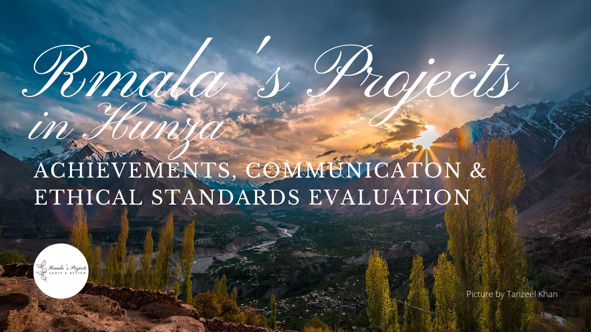 Rmala's Projects in Hunza, achievements, actions and ethical standards evaluation Ramla's Projects – Speed Development in These Times of Collapse & Emergence